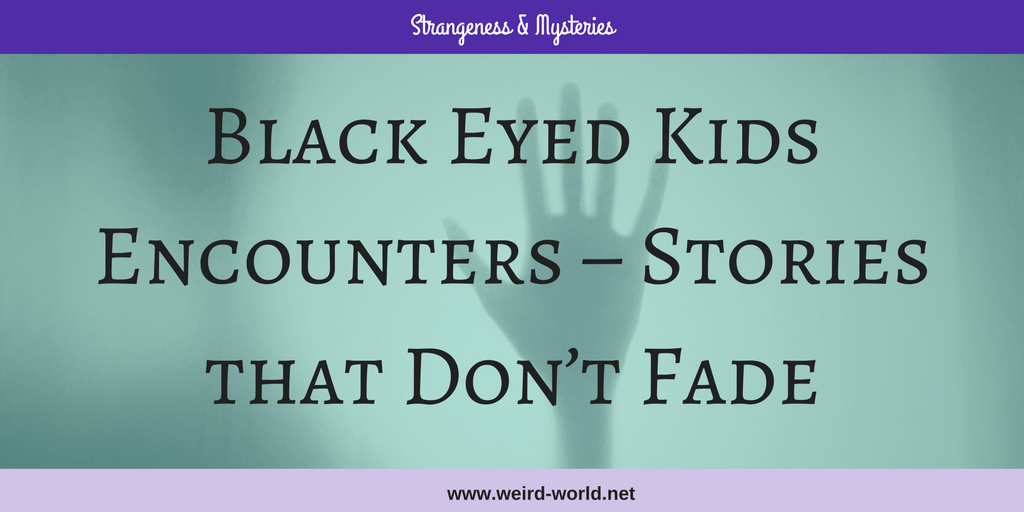 Black Eyed Kids Encounters – Stories that Don't Fade
