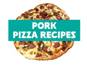 Weird Wild Pork Pizza Recipes