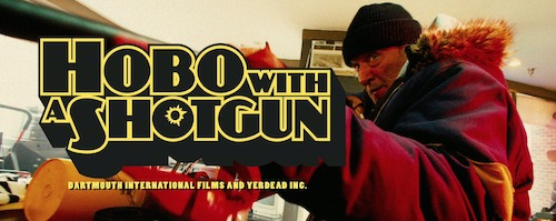 The greatest film title of all time? Hobo with a Shotgun.