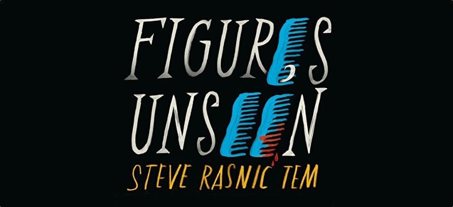 "Review of Steve Rasnic Tem's ""Figures Unseen"""