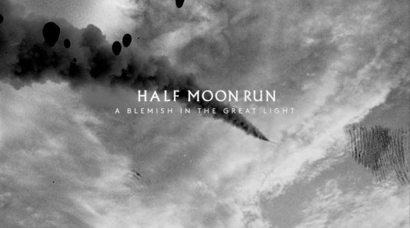 A blemish in the great Light Half Moon Run 2019