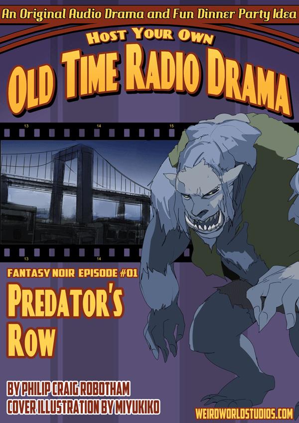 Host Your Own Old Time Radio Drama - Fantasy Noir Episode 1 - Predator's Row