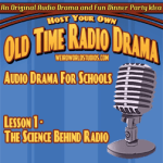 Audio Drama For Schools - Lesson 01 - The Science Behind Radio