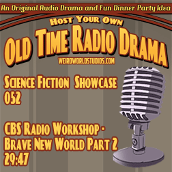Audio cover for CBS Radio Workshop - Brave New World Part 2/2