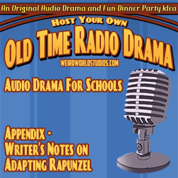 Audio Drama For Schools - Appendix 1 - Writer's Notes - Adapting Rapunzel