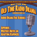 Audio Drama For Schools - Appendix 1 - Writer's Notes - Adapting Rapunzel