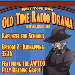 Rapunzel - Episode 2 - The Kidnapping - An audio play presented by the AWTCo Play Reading Group.
