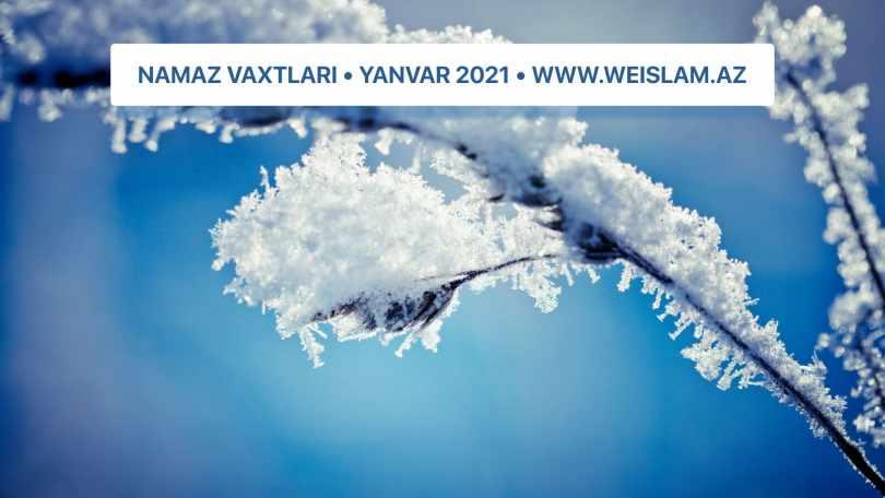 2021-ci-il-yanvar-ayi-ucun-namaz-vaxtlari-prayer-times-january-2021-weislam.az