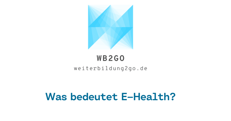 Was bedeutet E-Health