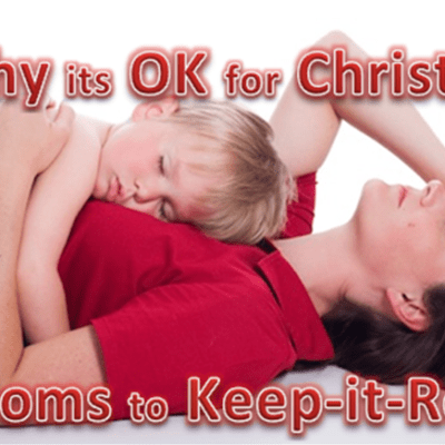 Why It's OK for Christian Moms to Keep-it-Real