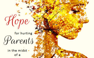 Hope for Hurting Parents in the Midst of a Storm
