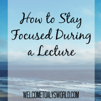 How to Stay Focused During a Lecture