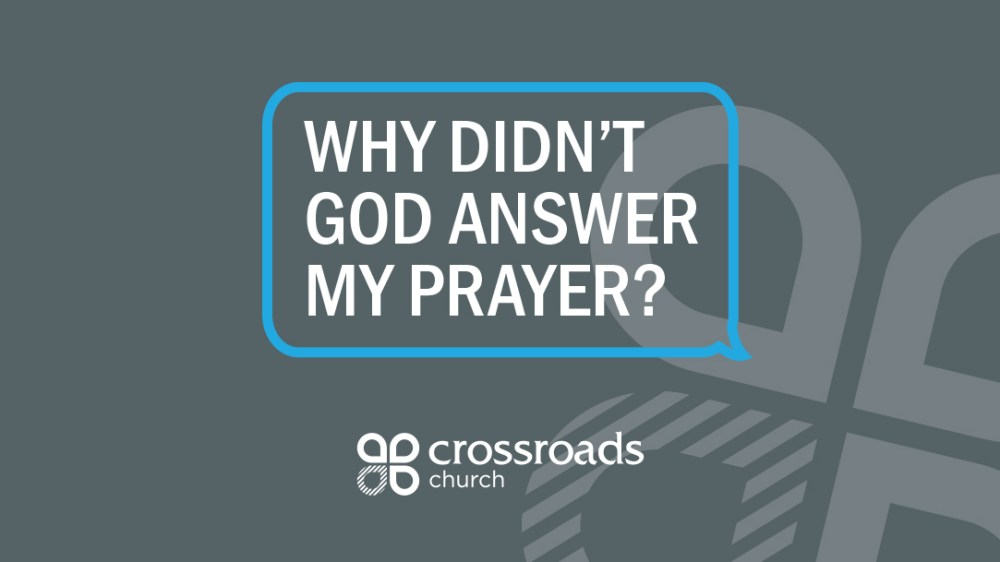 Why Didn\'t God Answer My Prayer?