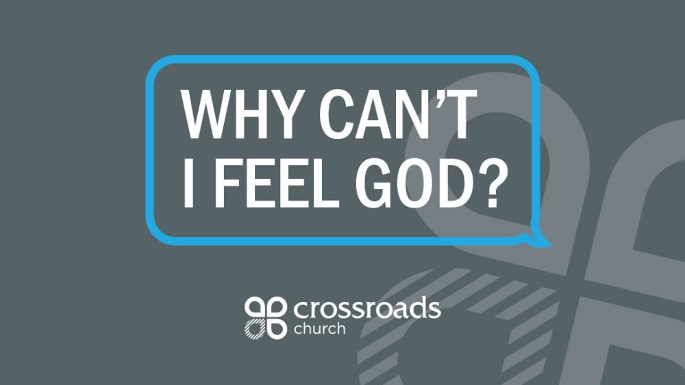Why Can\'t I Feel God?