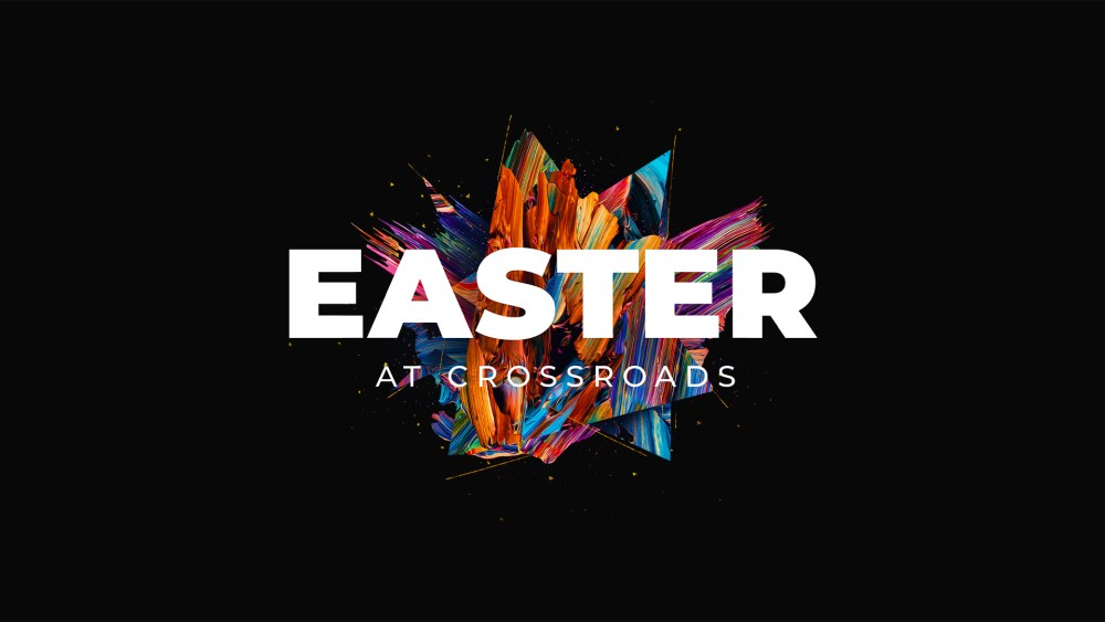 Easter at Crossroads
