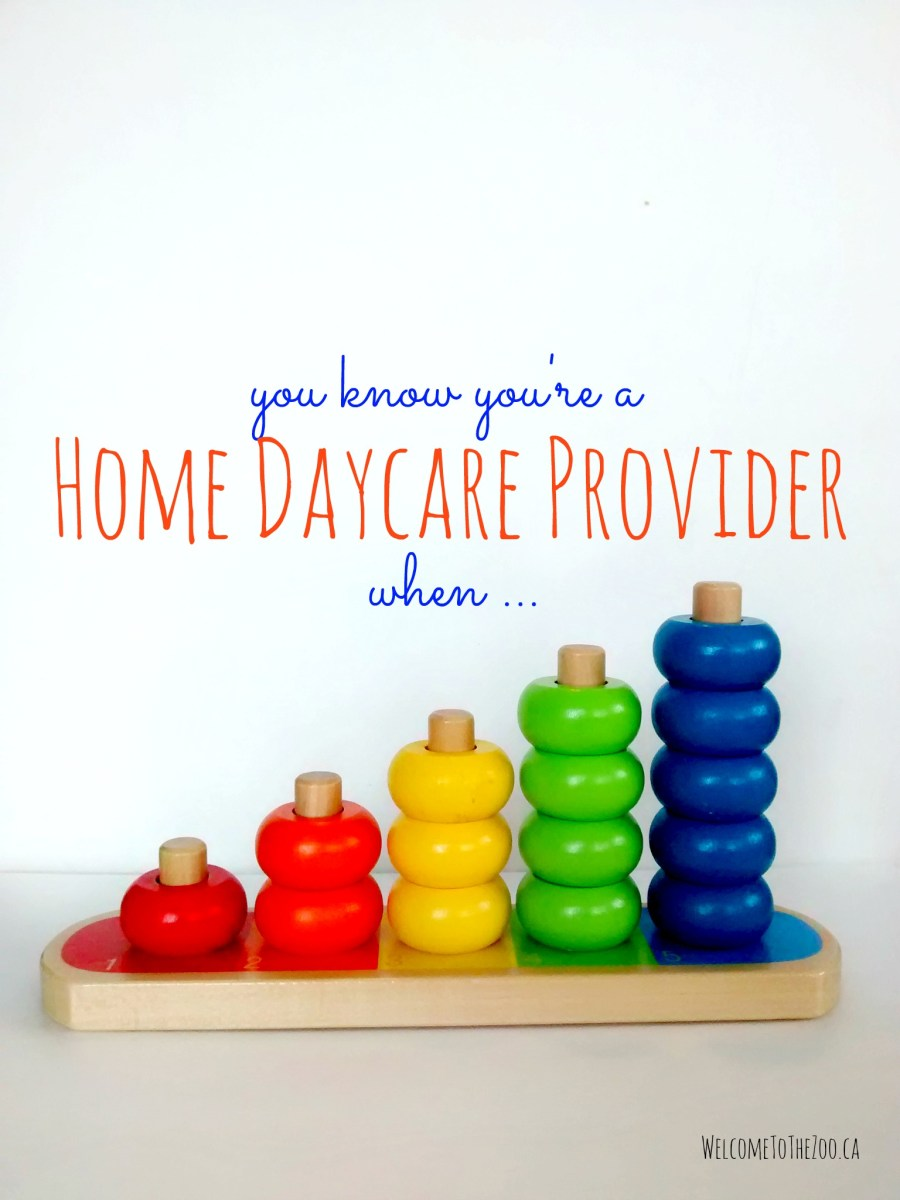 You Know You're A Home Daycare Provider When ...