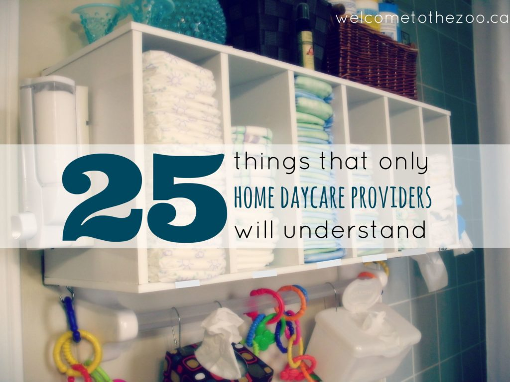 25 Things Only Home Daycare Providers Understand