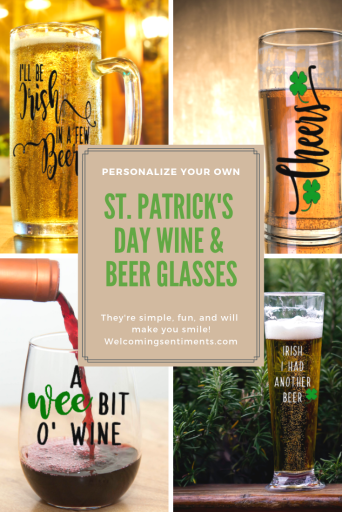 St. Patrick's Day wine and beer glasses.  Cheers, A wee bit o wine, irish i had another beer, i'll be irish in a few beers