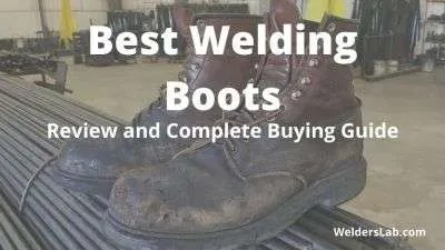 Best Welding Boots: Review and Complete Buying Guide