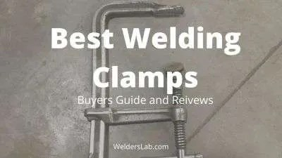 Best Welding Clamps: Review and Complete Buying Guide
