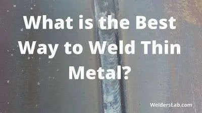 What is the Best Way to Weld Thin Metal?