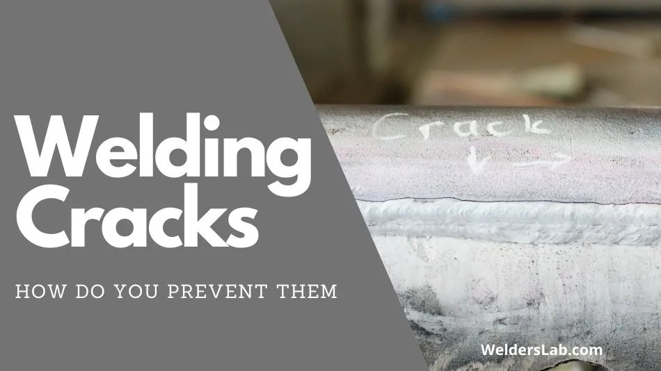 How to Prevent Cracks in Welding – Complete Guide