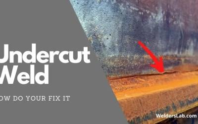 How Do You Fix an Undercut Weld? – Complete Guide