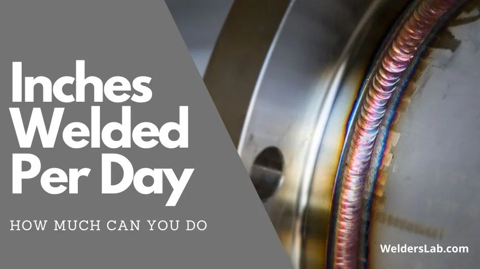 How Many Inches Can a Welder Weld per Day?