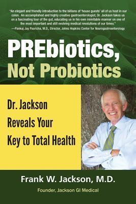 Prebiotics, Not Probiotics