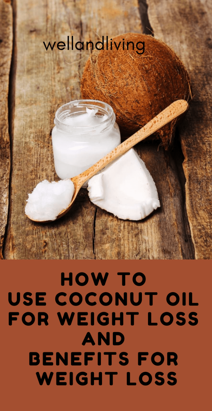 How to Use Coconut Oil for Weight Loss & Benefits for Weight Loss