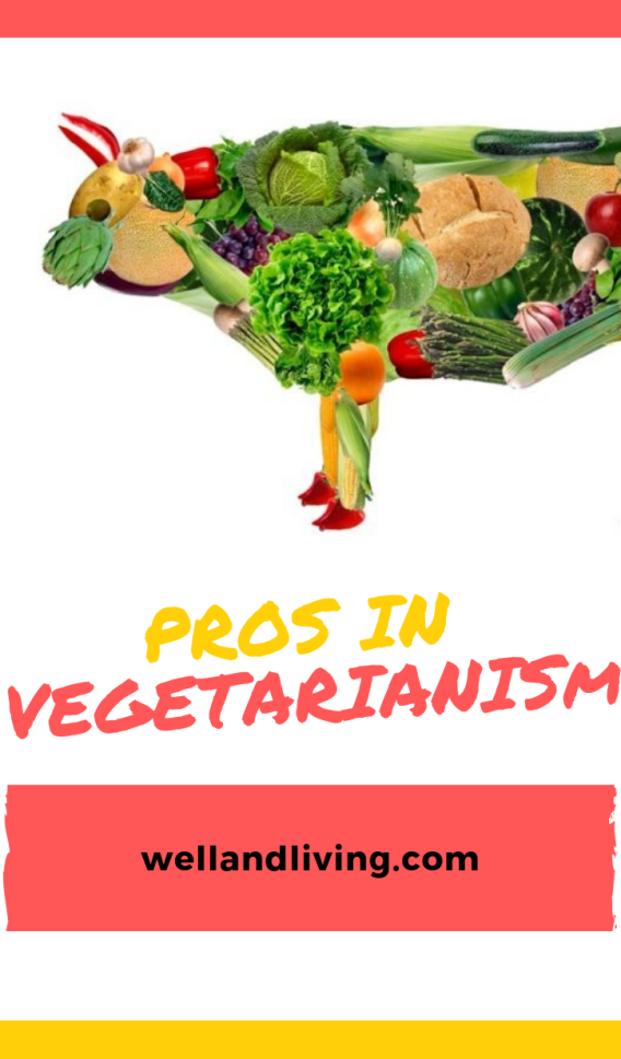 Going Vegetarian? Are There Any Pros in Vegetarianism?