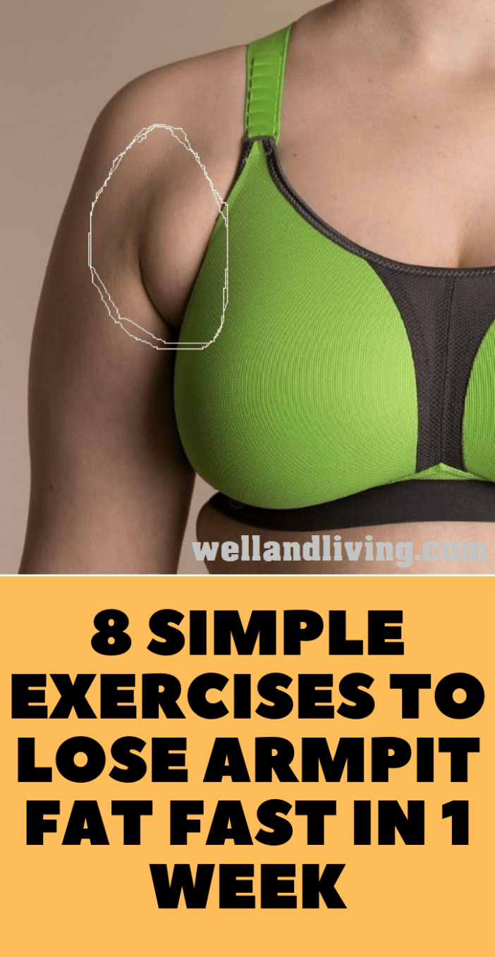Get Rid Of Armpit Fat: 8 Easy Exercises to Get Rid Of Armpit Fat Fast In a Week