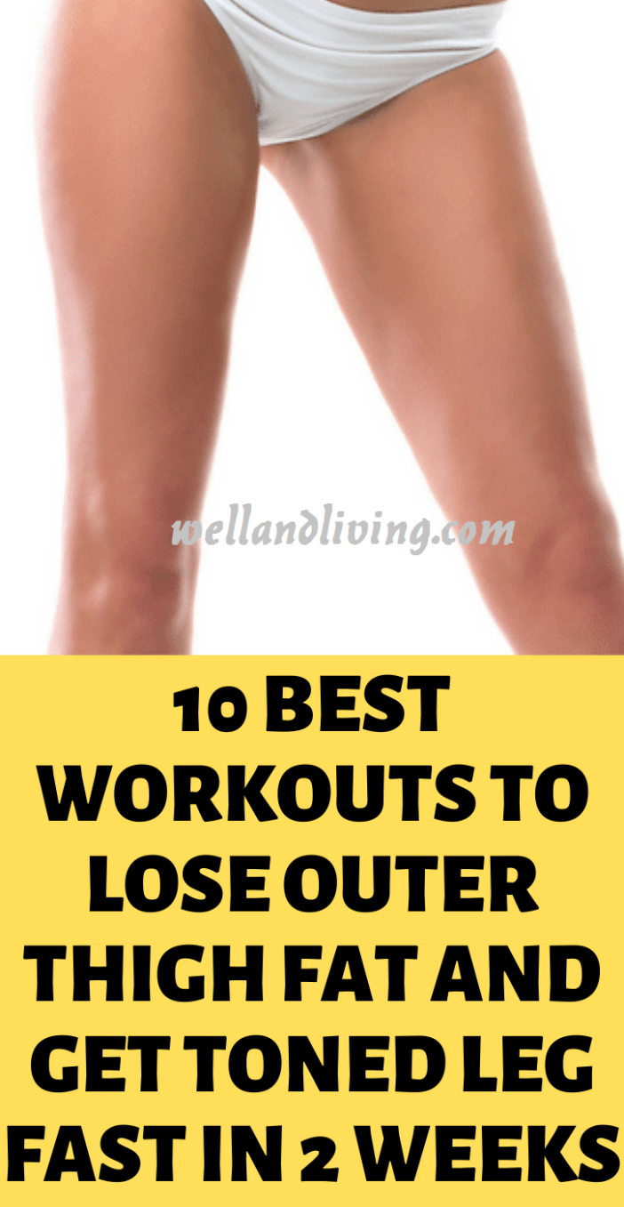 10 Best Workouts to Lose Outer Thigh Fat and Get Toned Leg Fast In 2 Weeks