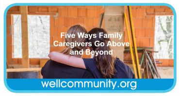 Five Ways Family Caregivers Go Above and Beyond