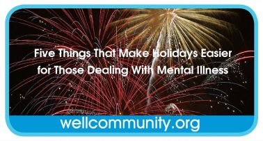 Five Things That Make Holidays Easier for Those Dealing With Mental Illness - 4th of July