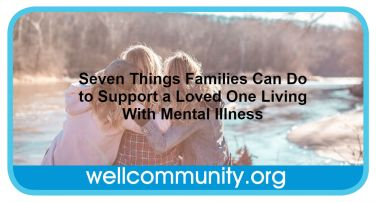 Seven Things Families Can Do to Support a Loved One Living With Mental Illness