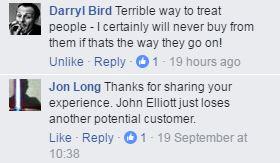 John Elliott customer service on Facebook, as poor as by email.