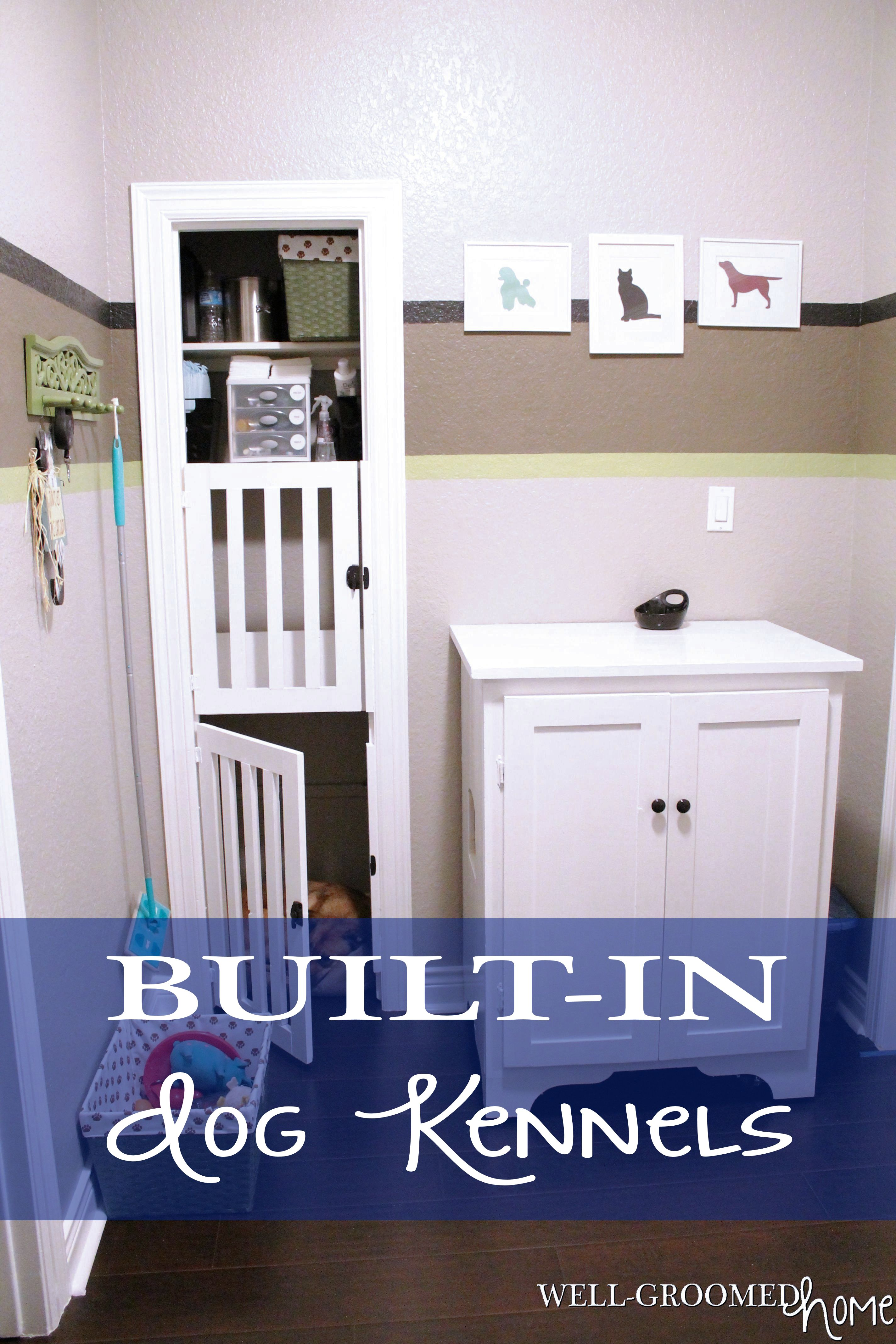 BuiltIn Dog Kennel  WellGroomed Home