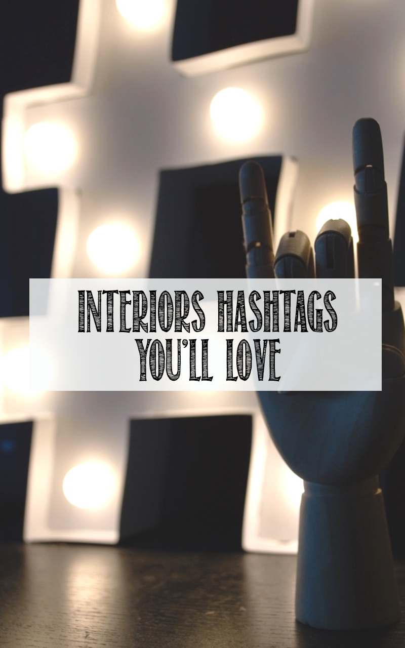 My Favourite Instagram Hashtags For Interiors Geeks WELL I GUESS