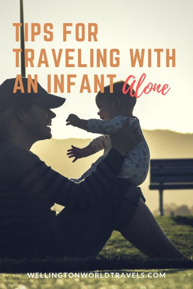 Tips for traveling with an infant alone - Wellington World Travels | Family travel on a plane | traveling with a baby on a plane | #familytravel #travelwithkids