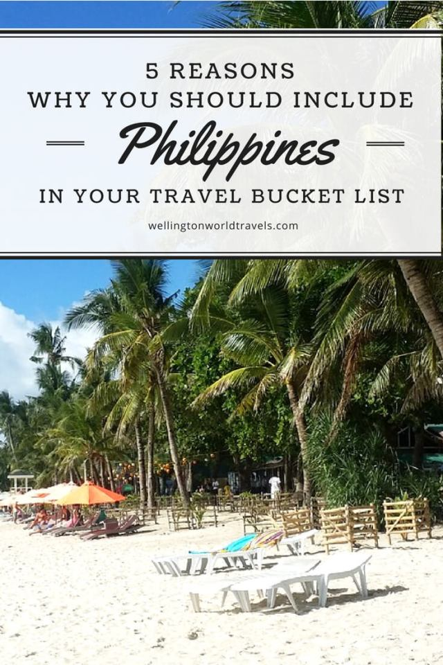 5 Reasons Why You Should Include the Philippines in Your Travel Bucket List - Wellington World Travels | Travel guide | Travel destination | travel bucket list ideas #Philippines