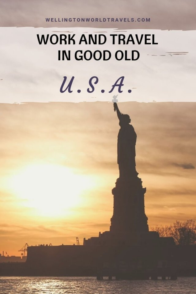 Work and Travel in the Good Old USA - Wellington World Travels | expat life living abroad | work and travel abroad