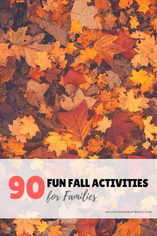 90 Fun Fall Activities for Families - Wellington World Travels #Fall #Autumn #bucketlist #familytravel #travelwithkids