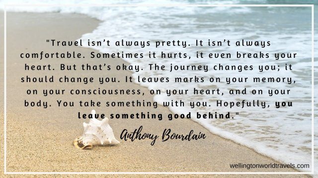 Anthony Bourdain Travel Quotes - Wellington World Travels