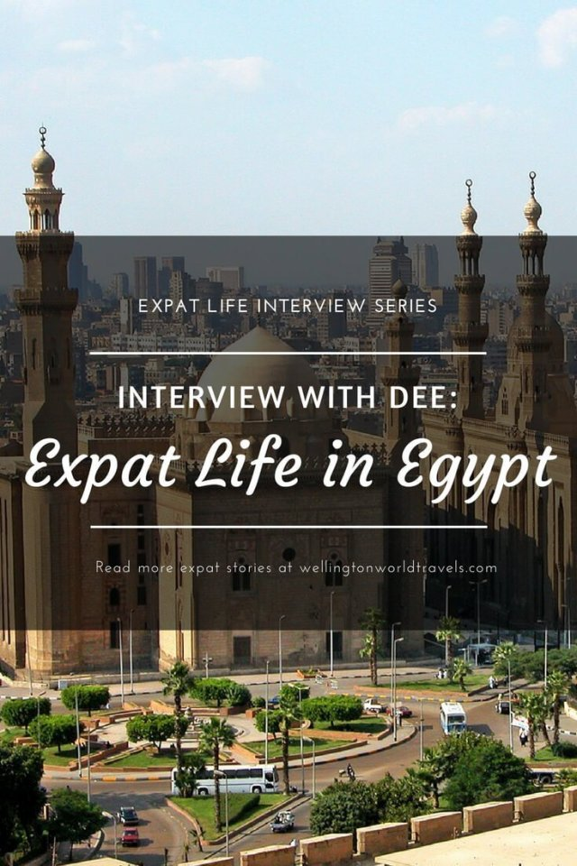 Interview with Dee: Expat Life in Egypt - Wellington World Travels | American expat living in Egypt | expat life living abroad #EgyptExpat #expat #expatlife