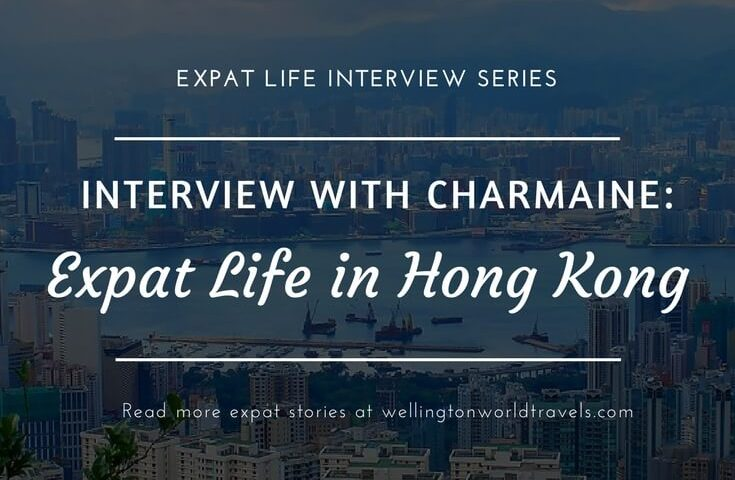Interview with Charmaine: Expat Life in Hong Kong - Wellington World Travels | Canadian expat living in Hong Kong | expat life living abroad #HongKongExpat #expat #expatlife