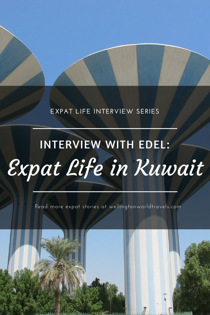 Interview with Edel: Expat Life in Kuwait - Wellington World Travels | Filipino expat living in Kuwait | expat life living abroad #KuwaitExpat #expat #expatlife