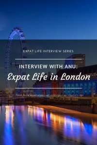 Interview with Anu: Expat Life in London