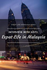 Interview with Aditi: Expat Life in Malaysia