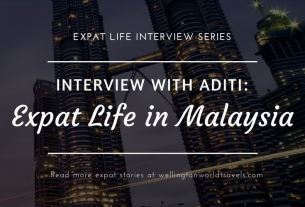 Interview with Aditi: Expat Life in Malaysia - Wellington World Travels | Indian expat living in Malaysia | expat life living abroad #MalaysiaExpat #expat #expatlife